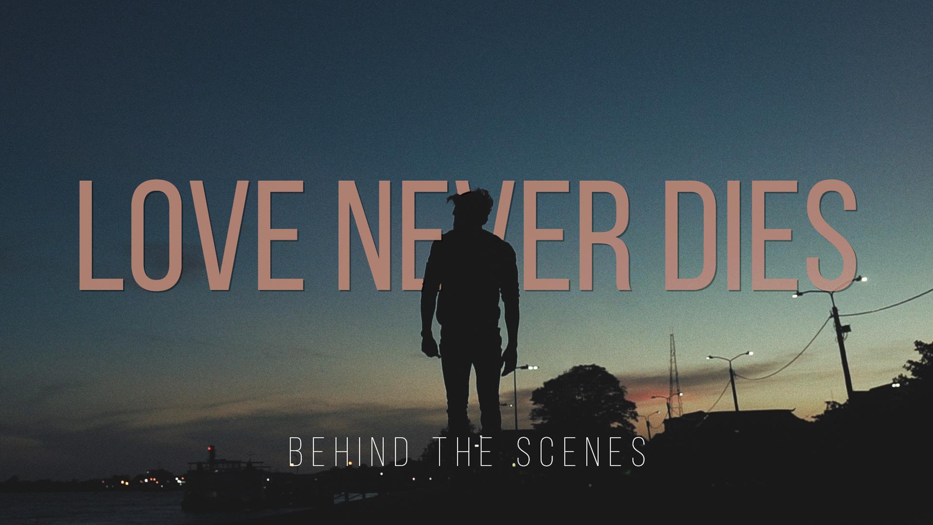 Behind the Scenes // Love Never Dies