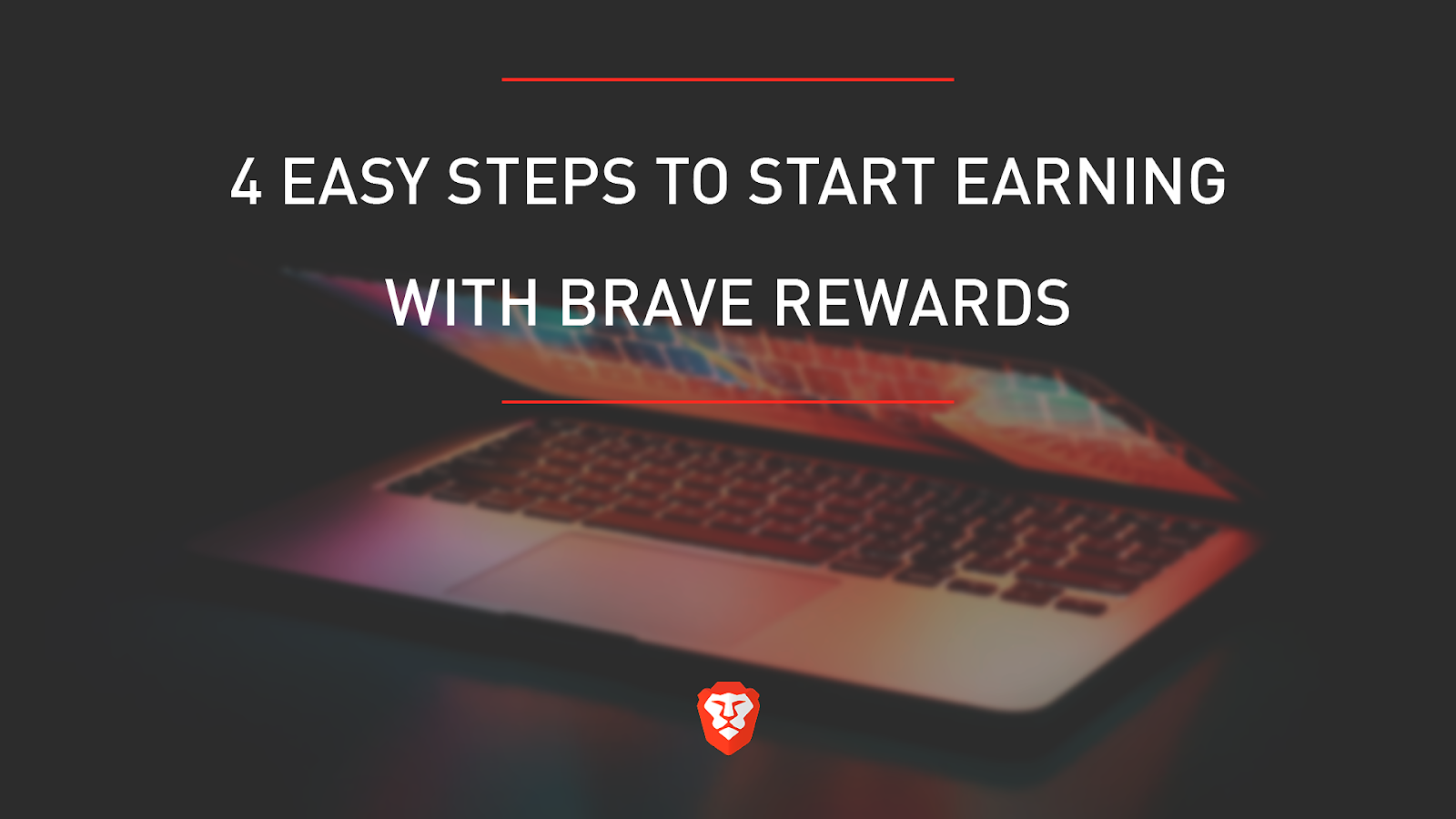 4 Easy Steps to Start Earning with Brave Rewards