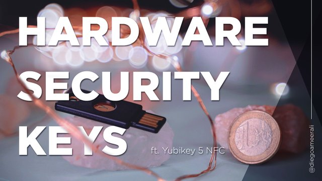 Why I started looking into hardware 2FA and got the YubiKey 5 NFC